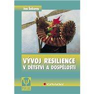 Vývoj resilience v dětství a dospělosti - Elektronická kniha