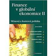 Finance v globální ekonomice II: Měnová a kurzová politika - Elektronická kniha