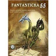 Fantastická 55 - Elektronická kniha