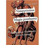 Vampyrismus a Magia posthuma - Elektronická kniha