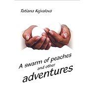 A swarm of peaches - Elektronická kniha