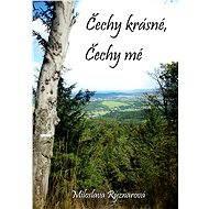 Čechy krásné, Čechy mé - Miloslava Rýznarová