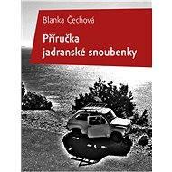 Příručka jadranské snoubenky - Elektronická kniha -  Blanka Čechová