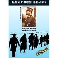 Tažení v Rusku 1941 - 1945 - Elektronická kniha