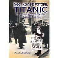 Noc, kdy se potopil Titanic  - Elektronická kniha