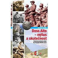 Doss Alto - mýtus a skutečnost - Elektronická kniha