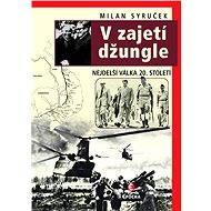 V zajetí džungle - Milan Syruček