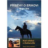 Příběhy o Erikovi - Král střelců v Estherville - Elektronická kniha