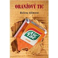 Oranžový tic - Elektronická kniha