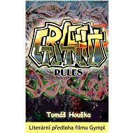Graffiti rules - Elektronická kniha