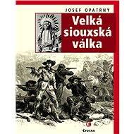 Velká siouxská válka - Elektronická kniha