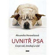 Uvnitř psa - Alexandra Horowitzová