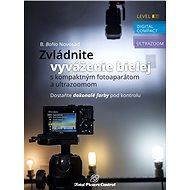 Zvládnite vyváženie bielej s kompaktným fotoaparátom a ultrazoomom - Elektronická kniha