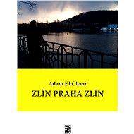 Zlín Praha Zlín - Elektronická kniha