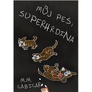 Můj pes, superhrdina - Elektronická kniha