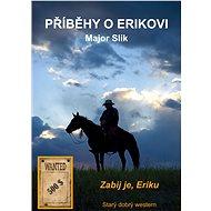 Příběhy o Erikovi - Zabij je, Eriku - Elektronická kniha