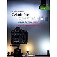 Zvládněte vyvážení bílé se zrcadlovkou Canon - Elektronická kniha