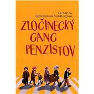 Zločinecký gang penzistov - Elektronická kniha