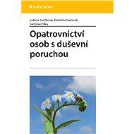 Opatrovnictví osob s duševní poruchou - Elektronická kniha
