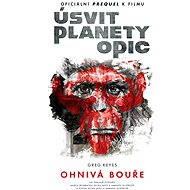 Úsvit planety opic - Ohnivá bouře - Elektronická kniha