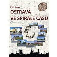 Ostrava ve spirále času - Elektronická kniha