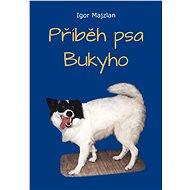 Příběh psa Bukyho - Elektronická kniha