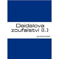 Daidalova zoufalství (I.) - Elektronická kniha