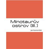 Mínotaurův ostrov (III.) - Elektronická kniha