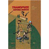 Transfuze Antona Horsta - Elektronická kniha