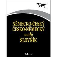Německo-český / česko-německý malý slovník - kolektiv autorů TZ-one