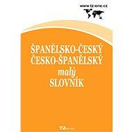 Španělsko-český / česko-španělský malý slovník - kolektiv autorů TZ-one
