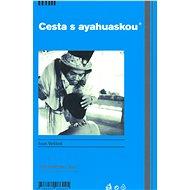 Cesta s ayahuskou - Elektronická kniha