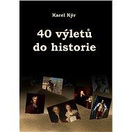 40 výletů do historie - Elektronická kniha