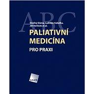 Paliativní medicína - Ondřej Sláma, Ladislav Kabelka, Jiří Vorlíček