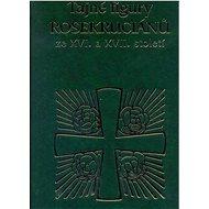 Tajné figury Rosekruciánů ze XVI. a XVII. století - Elektronická kniha