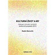 Kulturní život a my - Radim Bačuvčík