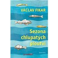 Sezona chlupatých ploutví - Václav Fikar