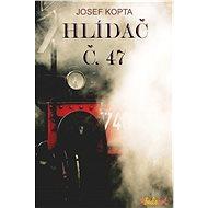 Hlídač č.47 - Václav Kopta
