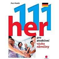 111 her pro atraktivní výuku němčiny - Elektronická kniha