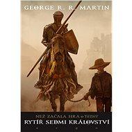 Rytíř Sedmi království - George R.R. Martin, 267 stran