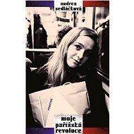 Moje pařížská revoluce - Elektronická kniha