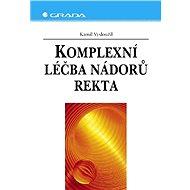 Komplexní léčba nádorů rekta - Elektronická kniha