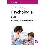 Psychologie 2. díl - Jarmila Kelnarová, Eva Matějková
