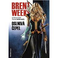 Oslnivá čepel - Brent Weeks, 640 stran