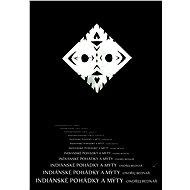 Indiánské pohádky a mýty - Elektronická kniha