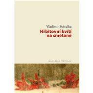 Hřbitovní kvítí na smetaně - Elektronická kniha