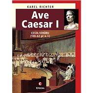 Ave Caesar I - Elektronická kniha