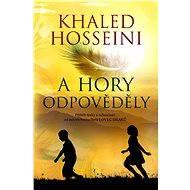 A hory odpověděly - Khaled Hosseini, 420 stran