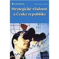 Strategické vládnutí a Česká republika - Elektronická kniha