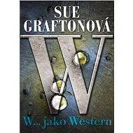 W… jako Western - Sue Graftonová